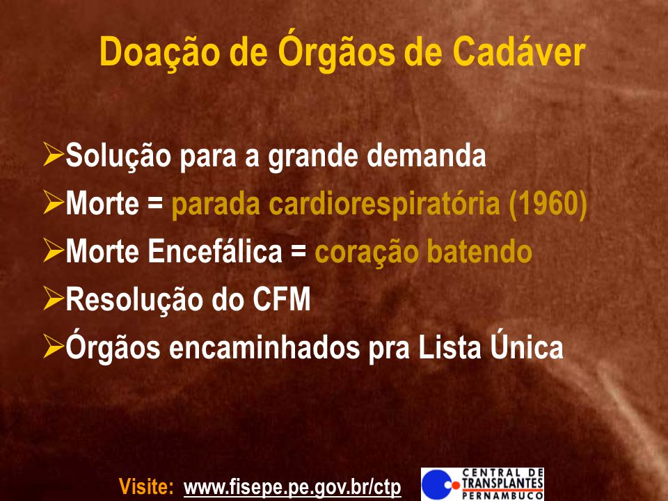 Visite: www.fisepe.pe.gov.br/ctp Is organ procurement causing the death of patients.