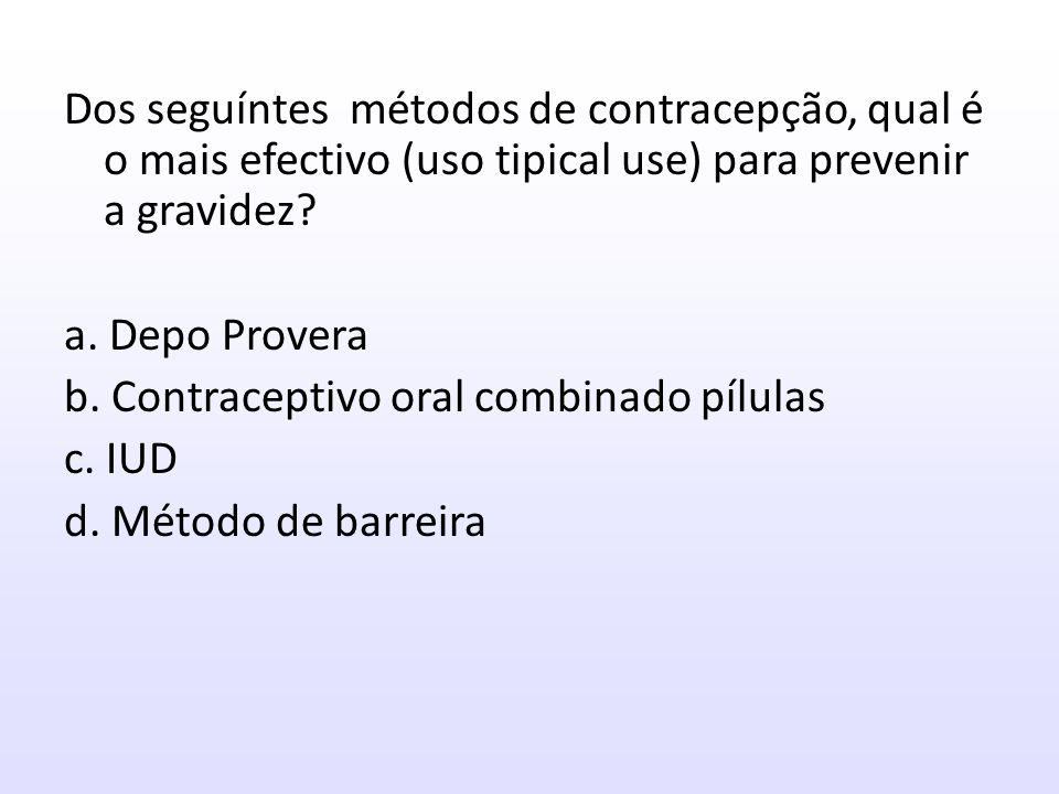 Dos seguintes métodos de contracepção, qual é o mais efectivo (uso tipico) para prevenir gravidez.