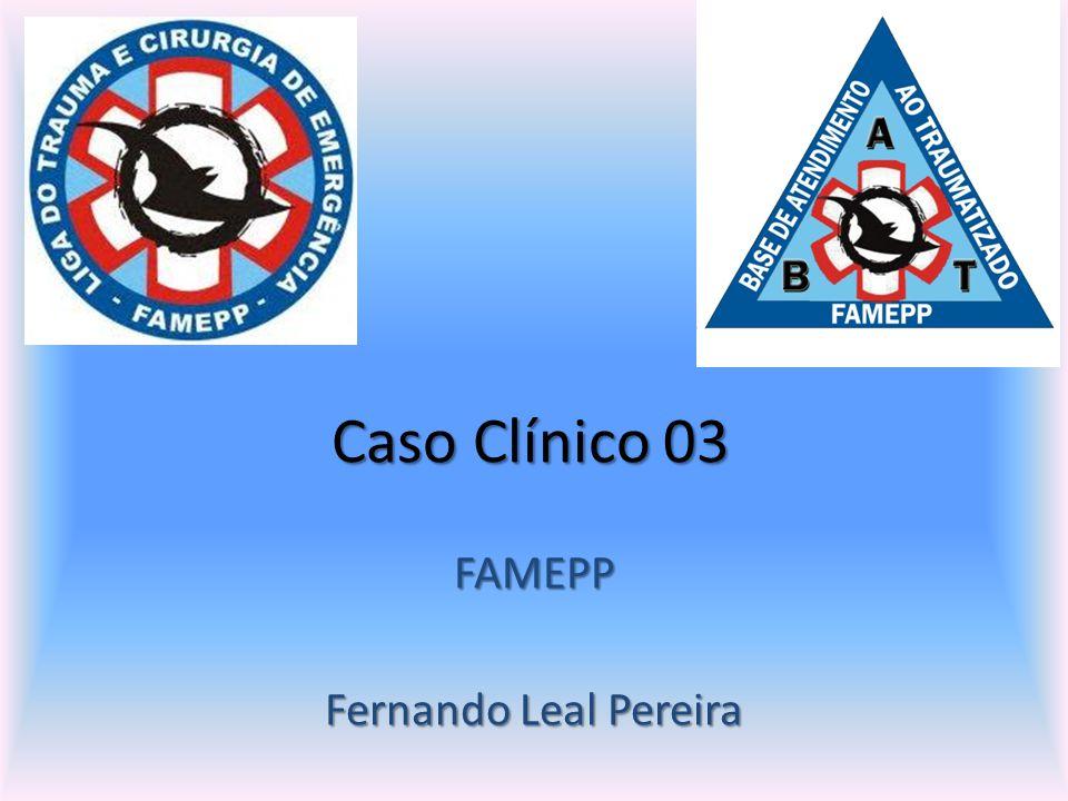 Caso Clínico 03 FAMEPP Fernando Leal Pereira