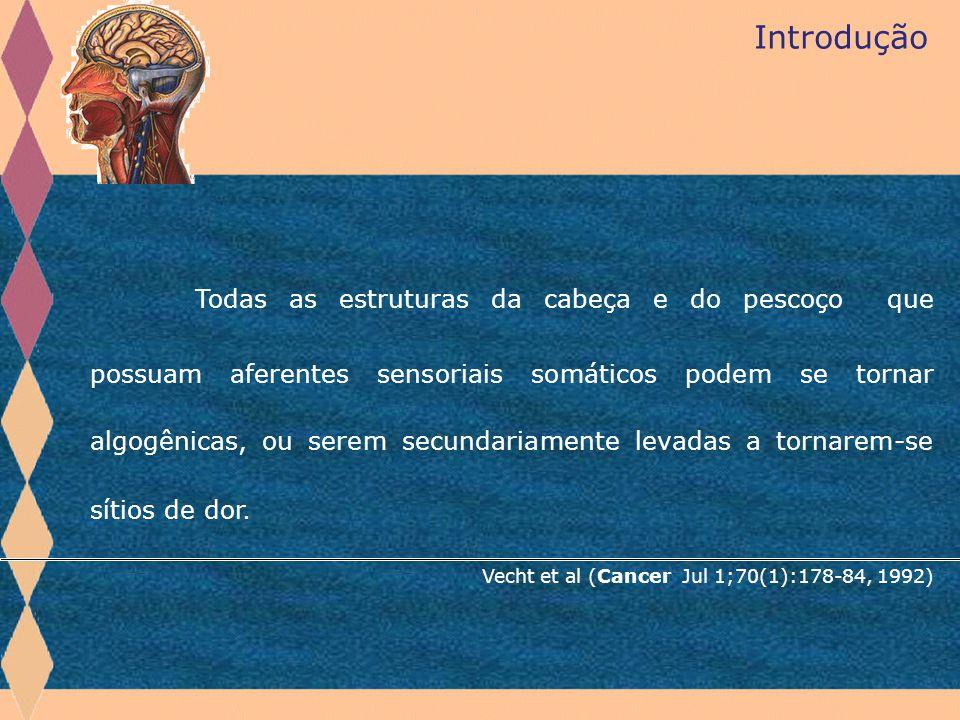 Todas as estruturas da cabeça e do pescoço que possuam aferentes sensoriais somáticos podem se tornar algogênicas, ou serem secundariamente levadas a