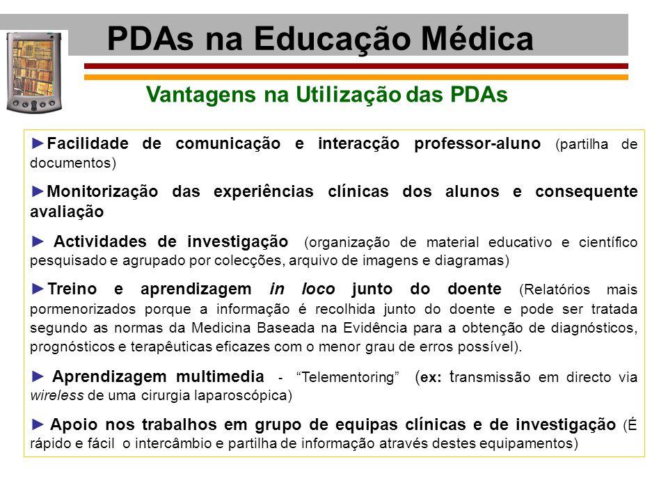 PDAs na Educação Médica ► Facilidade de comunicação e interacção professor-aluno (partilha de documentos) ►Monitorização das experiências clínicas dos