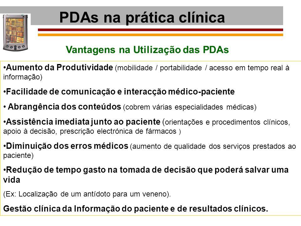 PDAs na prática clínica Vantagens na Utilização das PDAs Aumento da Produtividade (mobilidade / portabilidade / acesso em tempo real à informação) Fac