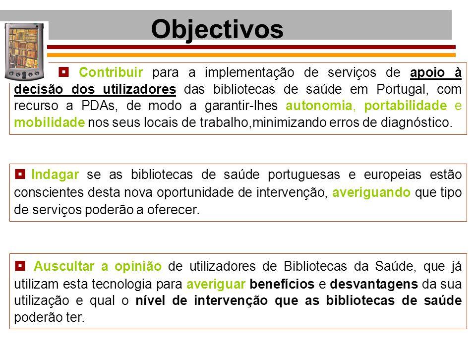  Contribuir para a implementação de serviços de apoio à decisão dos utilizadores das bibliotecas de saúde em Portugal, com recurso a PDAs, de modo a