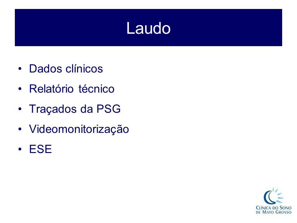 Laudo Dados clínicos Relatório técnico Traçados da PSG Videomonitorização ESE
