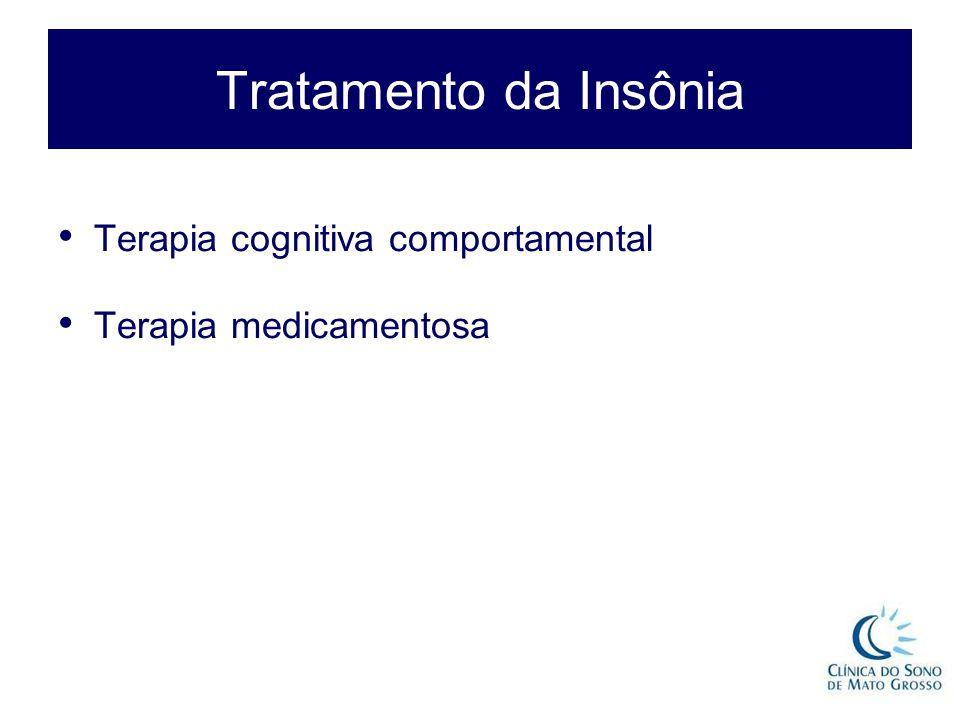 Tratamento da Insônia Terapia cognitiva comportamental Terapia medicamentosa