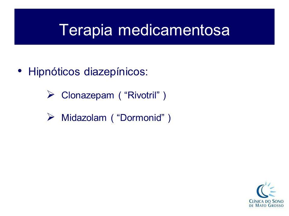 """Terapia medicamentosa Hipnóticos diazepínicos:  Clonazepam ( """"Rivotril"""" )  Midazolam ( """"Dormonid"""" )"""