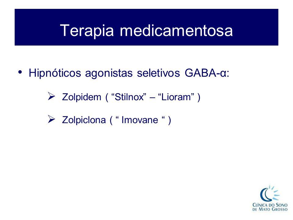 """Terapia medicamentosa Hipnóticos agonistas seletivos GABA-α:  Zolpidem ( """"Stilnox"""" – """"Lioram"""" )  Zolpiclona ( """" Imovane """" )"""