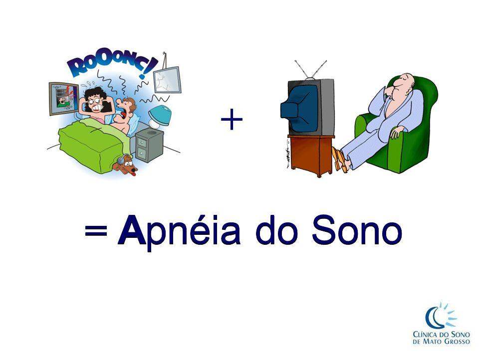 + = Apnéia do Sono