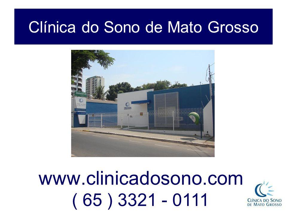www.clinicadosono.com ( 65 ) 3321 - 0111 Clínica do Sono de Mato Grosso