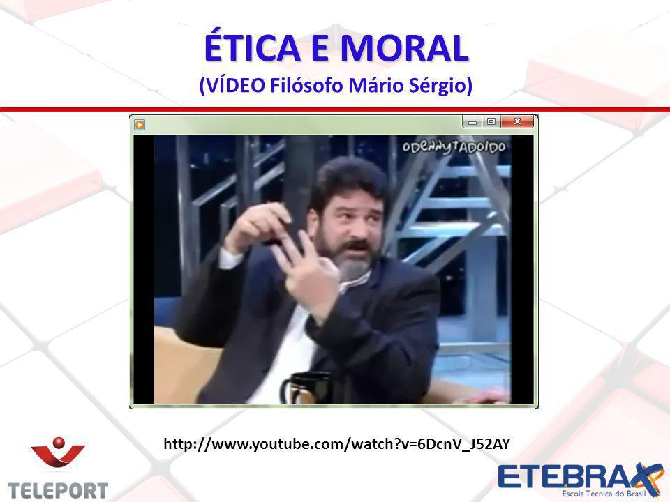 http://www.youtube.com/watch?v=6DcnV_J52AY ÉTICA E MORAL (VÍDEO Filósofo Mário Sérgio)