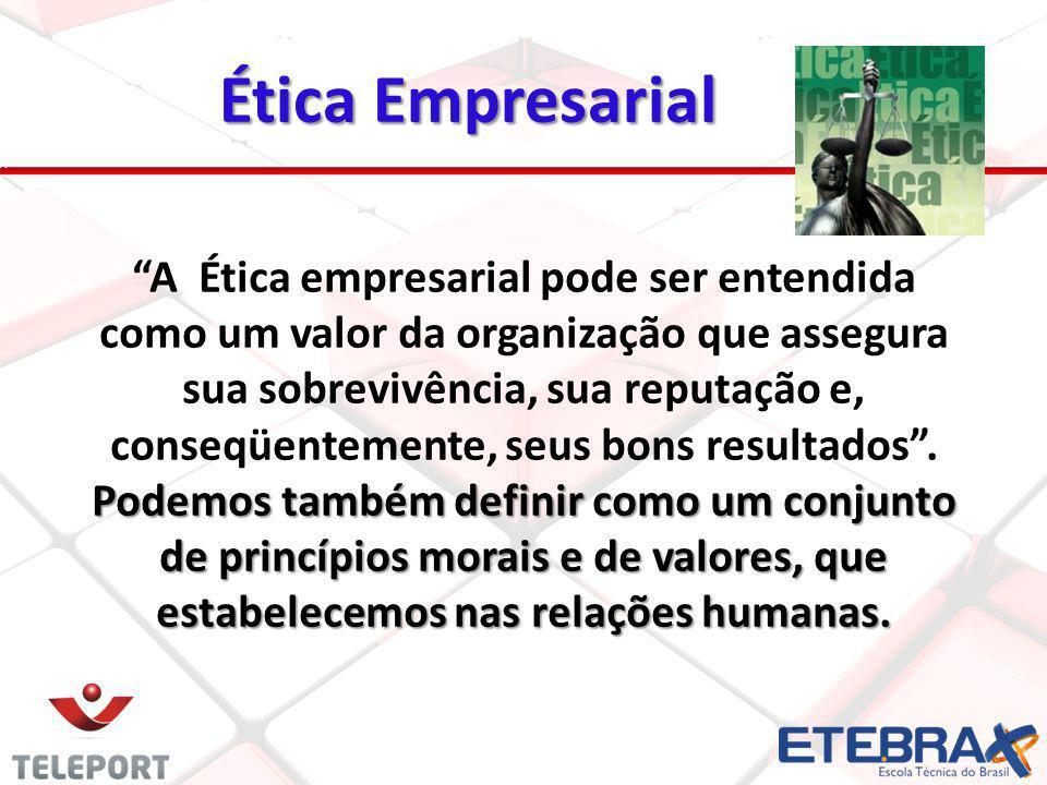"""Ética Empresarial 19 """"A Ética empresarial pode ser entendida como um valor da organização que assegura sua sobrevivência, sua reputação e, conseqüente"""