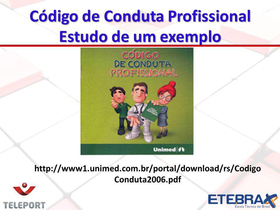 21 http://www1.unimed.com.br/portal/download/rs/Codigo Conduta2006.pdf Código de Conduta Profissional Estudo de um exemplo