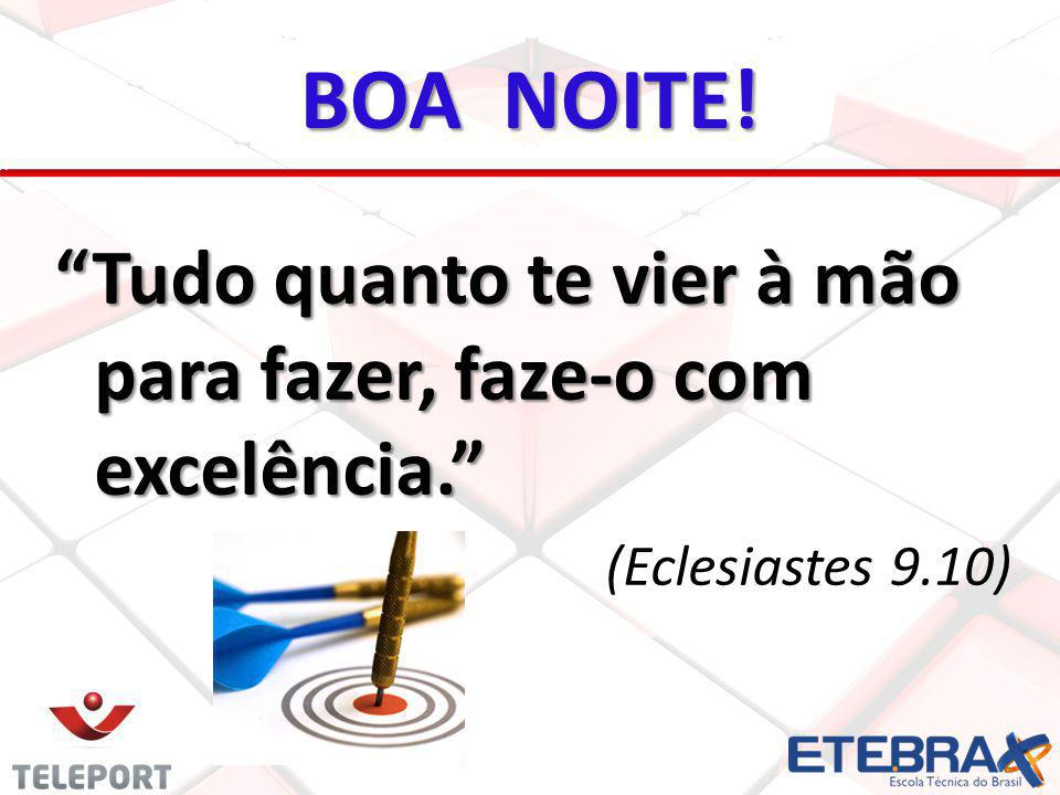 """BOA NOITE! """"Tudo quanto te vier à mão para fazer, faze-o com excelência."""" (Eclesiastes 9.10)"""