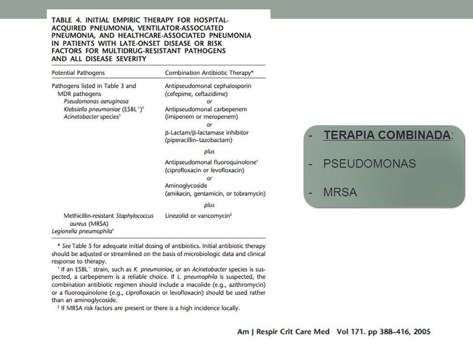 -TERAPIA COMBINADA: -PSEUDOMONAS -MRSA