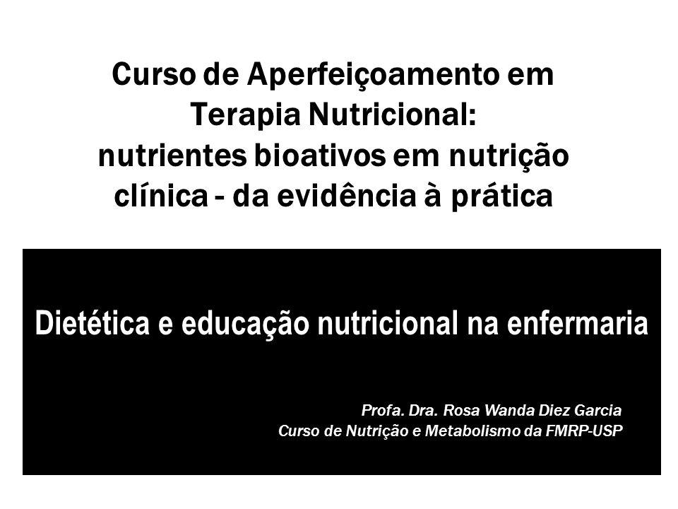 Curso de Aperfeiçoamento em Terapia Nutricional: nutrientes bioativos em nutrição clínica - da evidência à prática Dietética e educação nutricional na