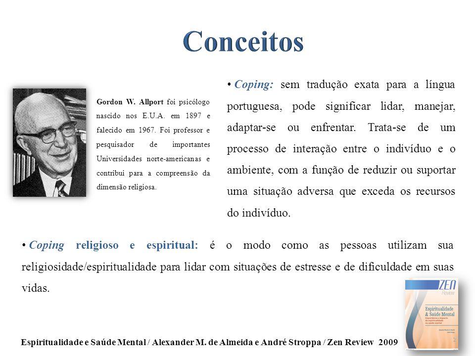 Coping religioso e espiritual: é o modo como as pessoas utilizam sua religiosidade/espiritualidade para lidar com situações de estresse e de dificulda
