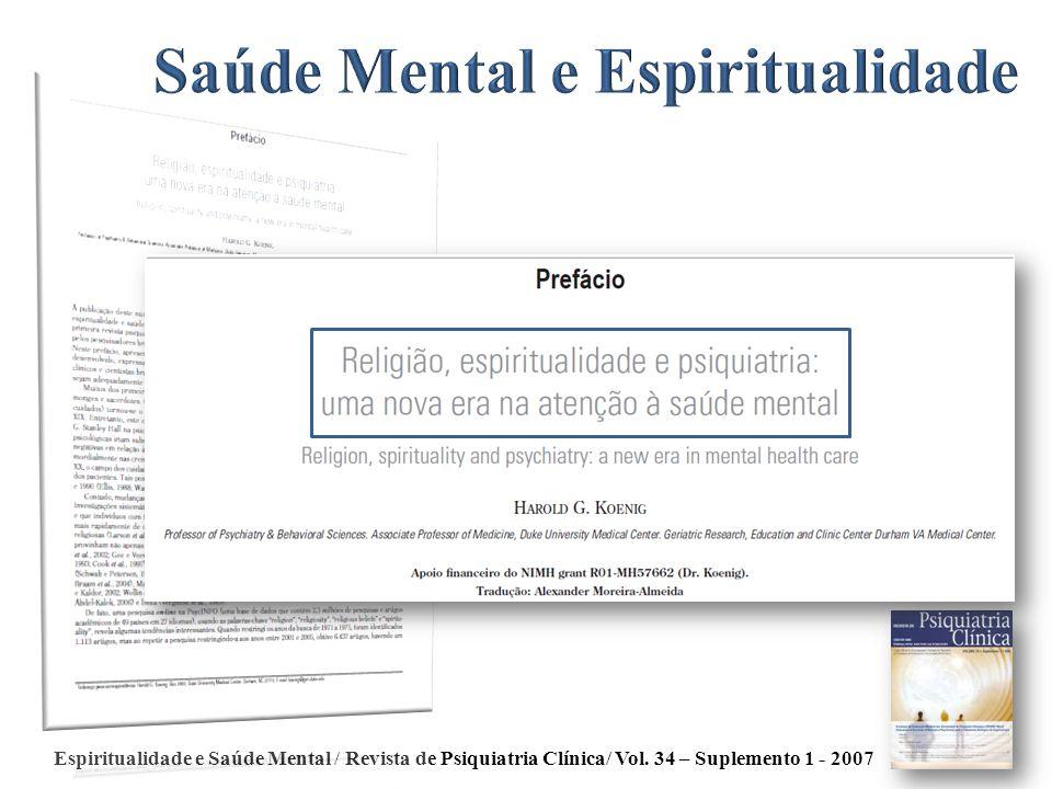 Espiritualidade e Saúde Mental / Revista de Psiquiatria Clínica/ Vol. 34 – Suplemento 1 - 2007