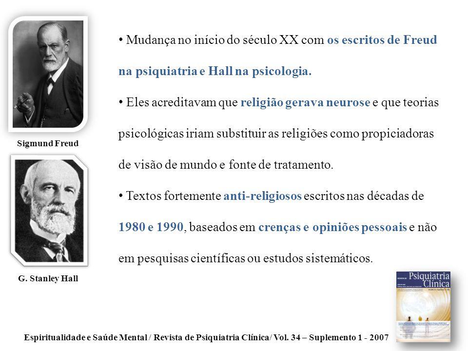 Espiritualidade e Saúde Mental / Revista de Psiquiatria Clínica/ Vol. 34 – Suplemento 1 - 2007 Mudança no início do século XX com os escritos de Freud