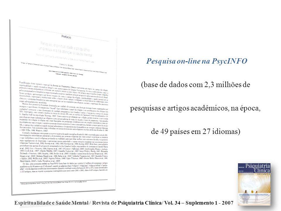 Espiritualidade e Saúde Mental / Revista de Psiquiatria Clínica/ Vol. 34 – Suplemento 1 - 2007 Pesquisa on-line na PsycINFO (base de dados com 2,3 mil