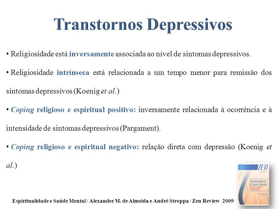 Religiosidade está inversamente associada ao nível de sintomas depressivos. Religiosidade intrínseca está relacionada a um tempo menor para remissão d