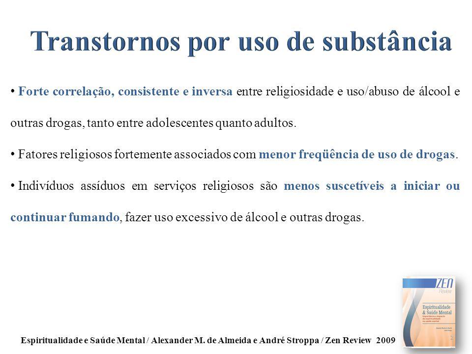 Forte correlação, consistente e inversa entre religiosidade e uso/abuso de álcool e outras drogas, tanto entre adolescentes quanto adultos. Fatores re