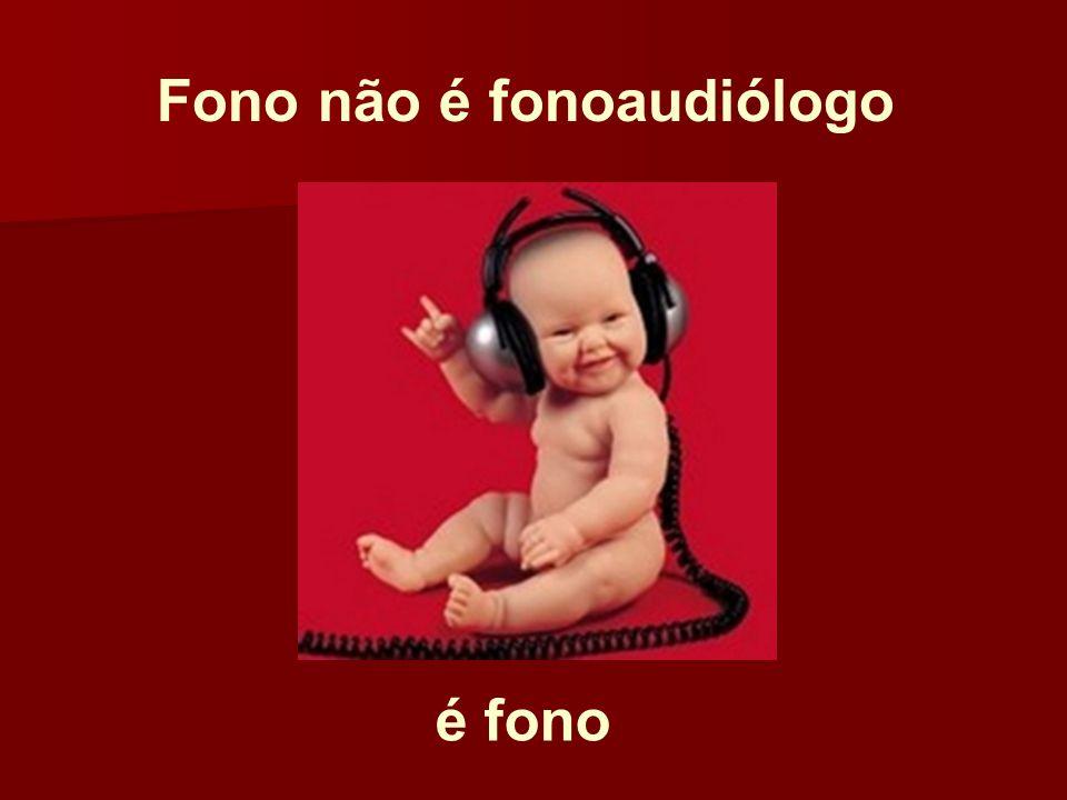 é fono Fono não é fonoaudiólogo