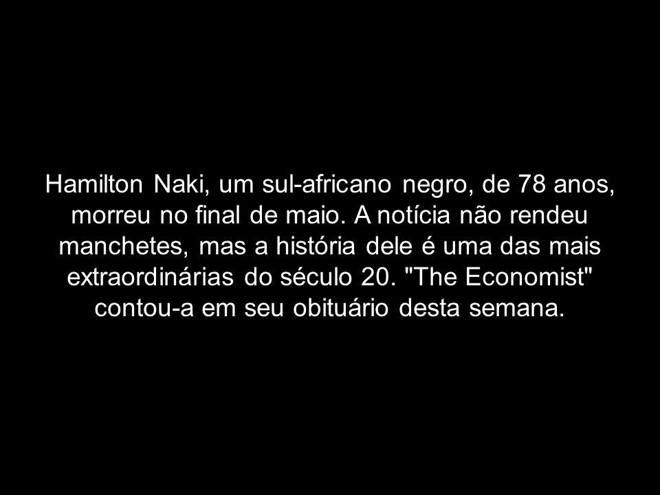 Hamilton Naki, um sul-africano negro, de 78 anos, morreu no final de maio.