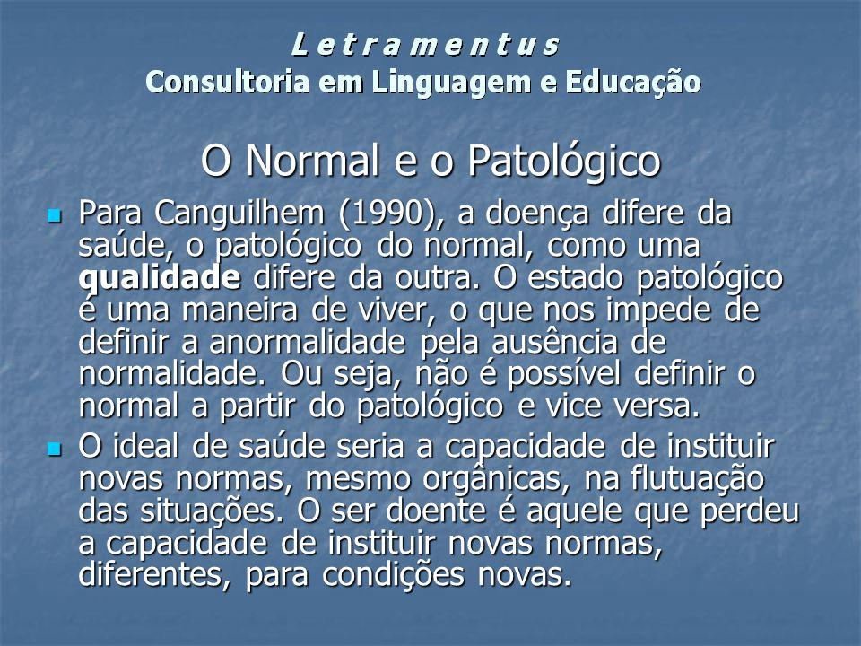 O Normal e o Patológico Para Canguilhem (1990), a doença difere da saúde, o patológico do normal, como uma qualidade difere da outra. O estado patológ