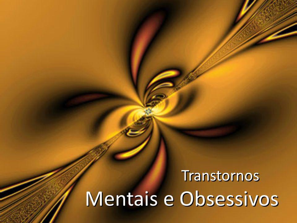 Transtornos Mentais e Obsessivos