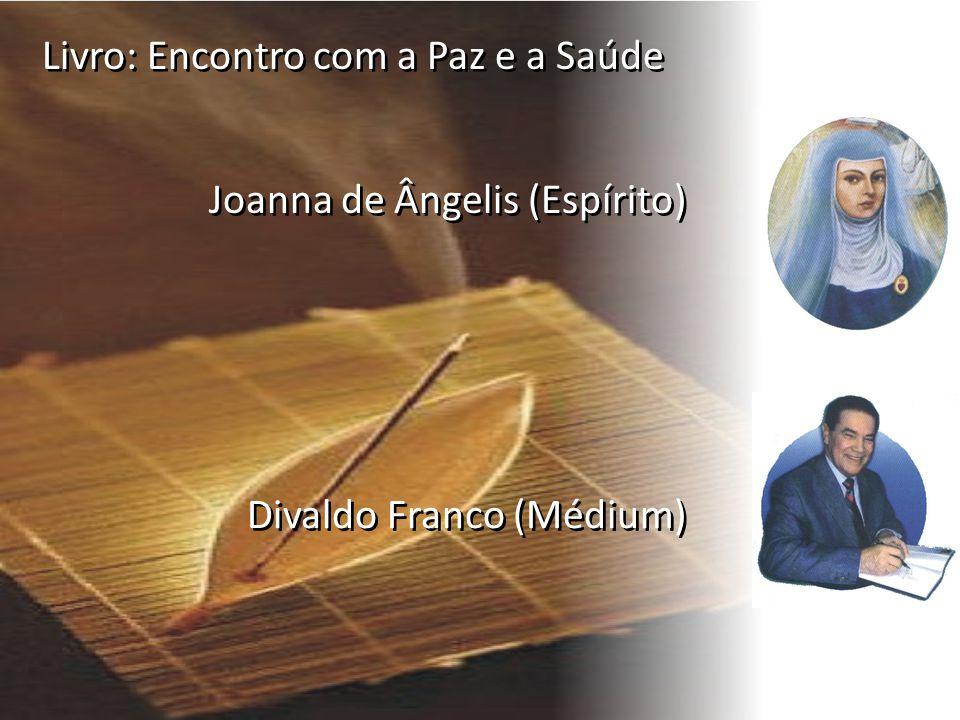 Livro: Encontro com a Paz e a Saúde Joanna de Ângelis (Espírito) Divaldo Franco (Médium)
