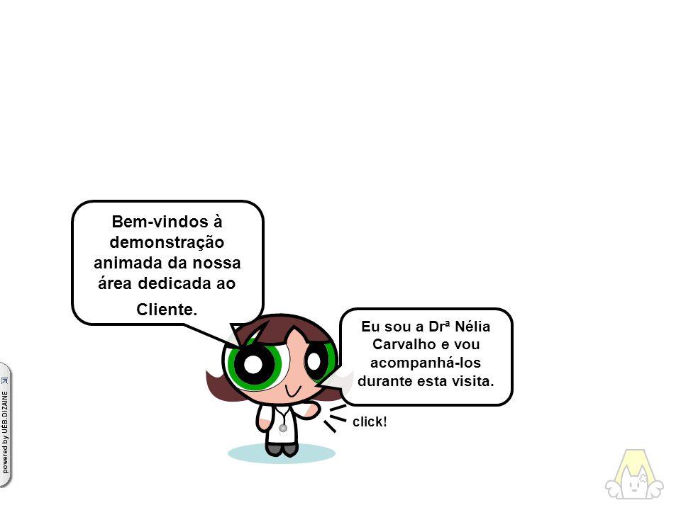 Eu sou a Drª Nélia Carvalho e vou acompanhá-los durante esta visita.