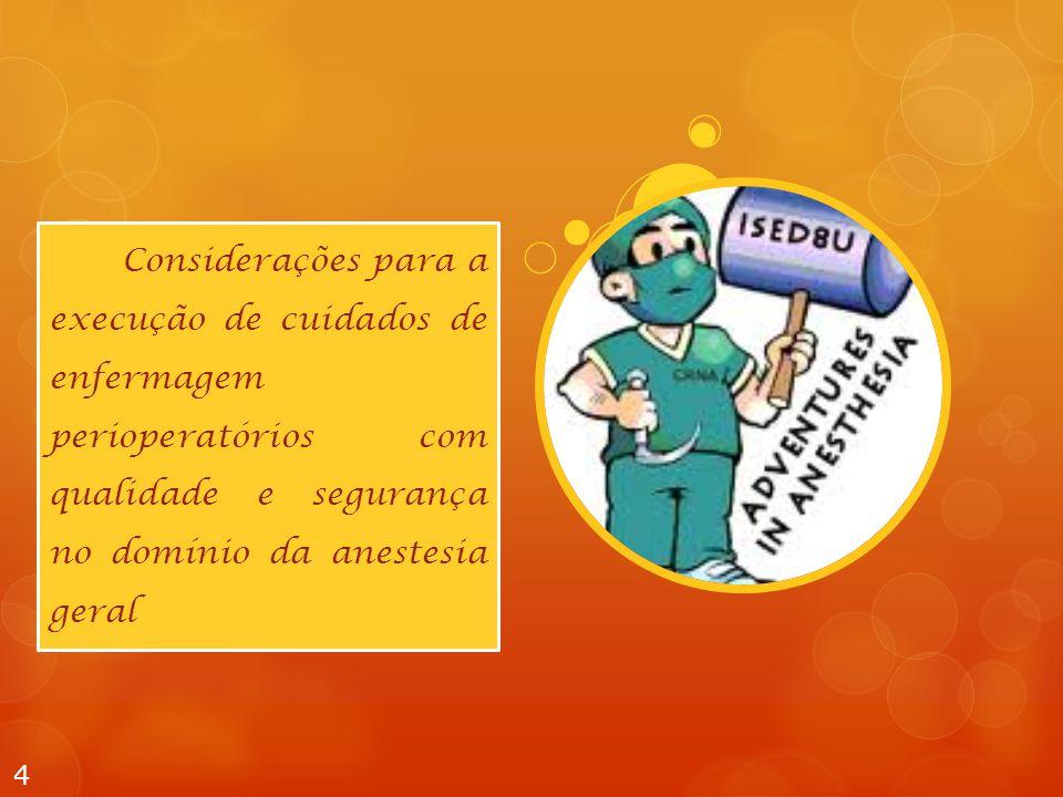 4 Considerações para a execução de cuidados de enfermagem perioperatórios com qualidade e segurança no domínio da anestesia geral