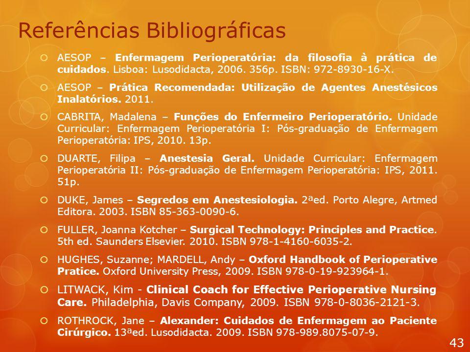  AESOP – Enfermagem Perioperatória: da filosofia à prática de cuidados. Lisboa: Lusodidacta, 2006. 356p. ISBN: 972-8930-16-X.  AESOP – Prática Recom