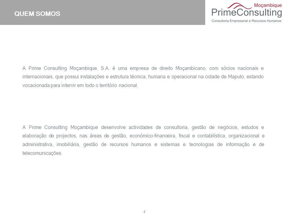 QUEM SOMOS 2 A Prime Consulting Moçambique, S.A. é uma empresa de direito Moçambicano, com sócios nacionais e internacionais, que possui instalações e