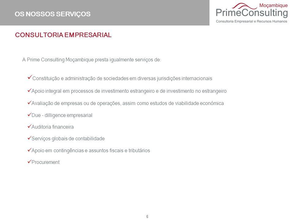 6 A Prime Consulting Moçambique presta igualmente serviços de: Avaliação de empresas ou de operações, assim como estudos de viabilidade económica Due