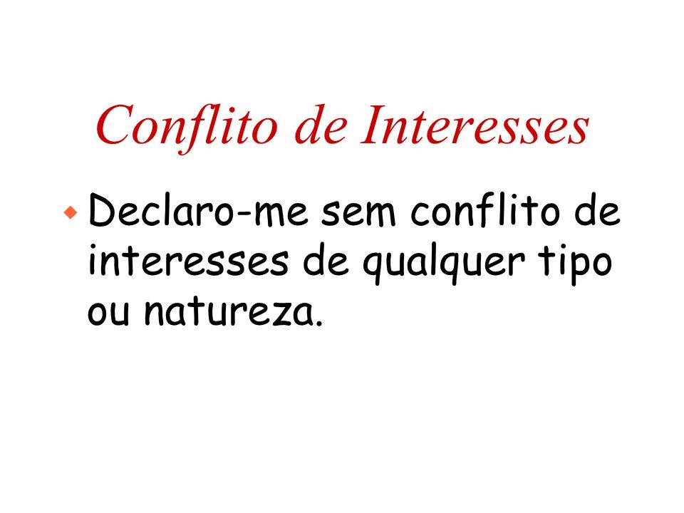 Conflito de Interesses w Declaro-me sem conflito de interesses de qualquer tipo ou natureza.