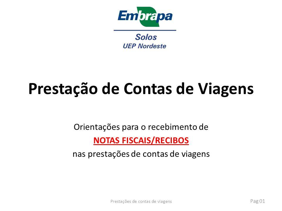 Prestação de Contas de Viagens Orientações para o recebimento de NOTAS FISCAIS/RECIBOS nas prestações de contas de viagens Prestações de contas de via