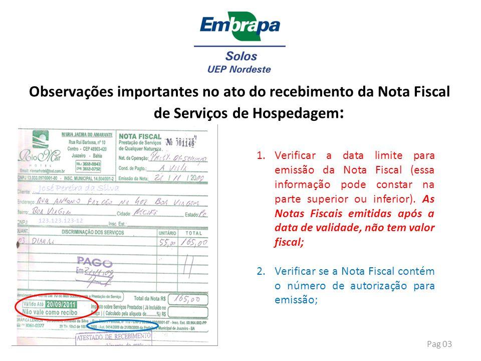 Observações importantes no ato do recebimento da Nota Fiscal de Serviços de Hospedagem : 1.Verificar a data limite para emissão da Nota Fiscal (essa i