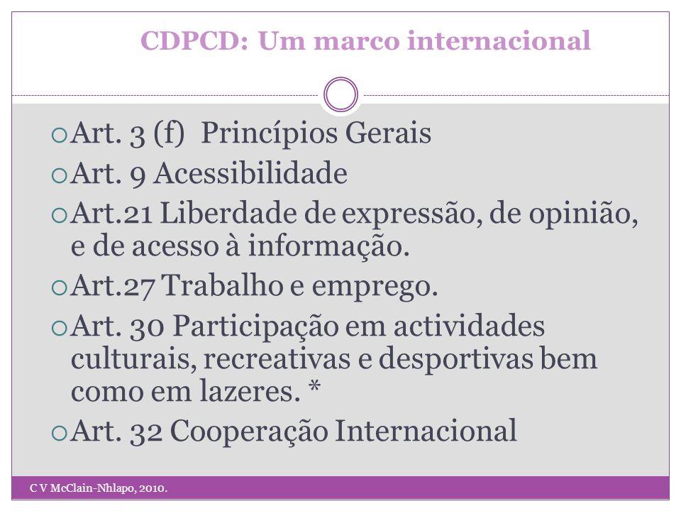 CDPCD e acessibilidade A acessibilidade é o conceito central da CDPCD, aparecendo como um dos princípios gerais (Artigo 3), num artigo discreto de aplicação geral para a interpretação e a implementação de todos os outros artigos substantivos do tratado (Artigo 9 – Acessibilidade), e em vários artigos relevantes existentes em todo o texto da Convenção.