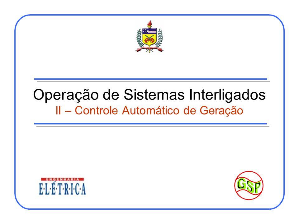 Operação de Sistemas Interligados II – Controle Automático de Geração