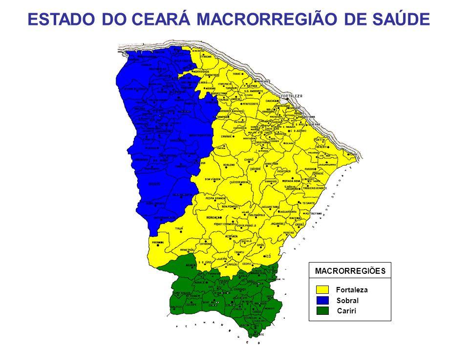 MACRORREGIÕES Sobral Fortaleza Cariri ESTADO DO CEARÁ MACRORREGIÃO DE SAÚDE