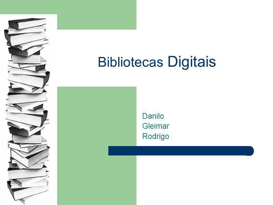 Bibliotecas Digitais Danilo Gleimar Rodrigo