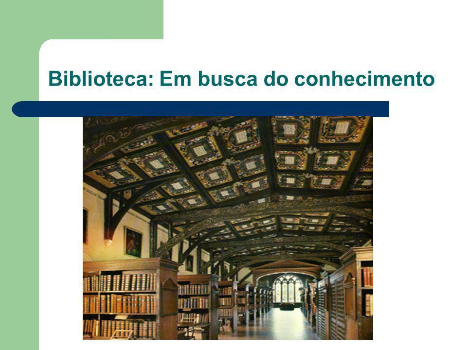 Biblioteca: Em busca do conhecimento