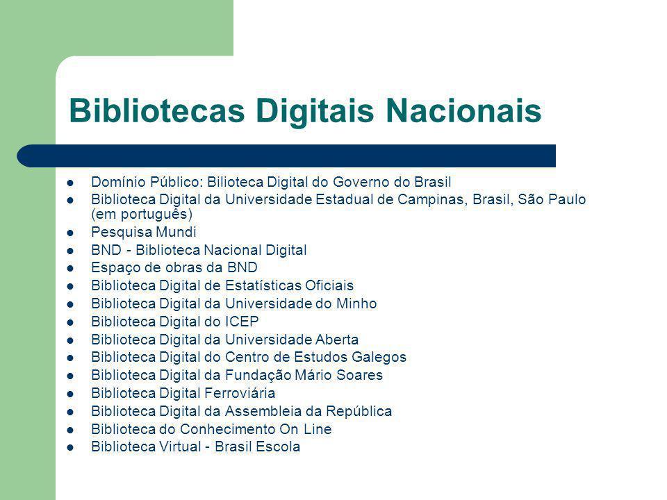 Bibliotecas Digitais Nacionais Domínio Público: Bilioteca Digital do Governo do Brasil Biblioteca Digital da Universidade Estadual de Campinas, Brasil