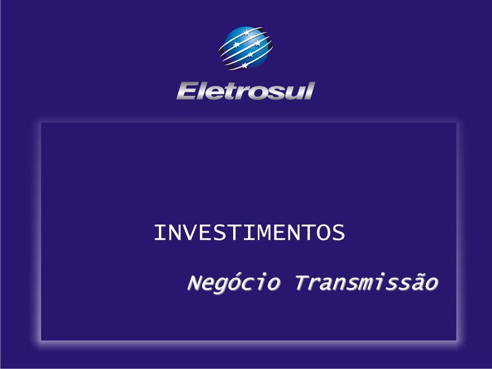 INVESTIMENTOS Negócio Transmissão Negócio Transmissão
