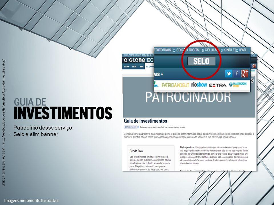 LINK ORIGINAL DA IMAGEM : http://oglobo.globo.com/infograficos/guia-de-investimentos/ Patrocínio desse serviço.