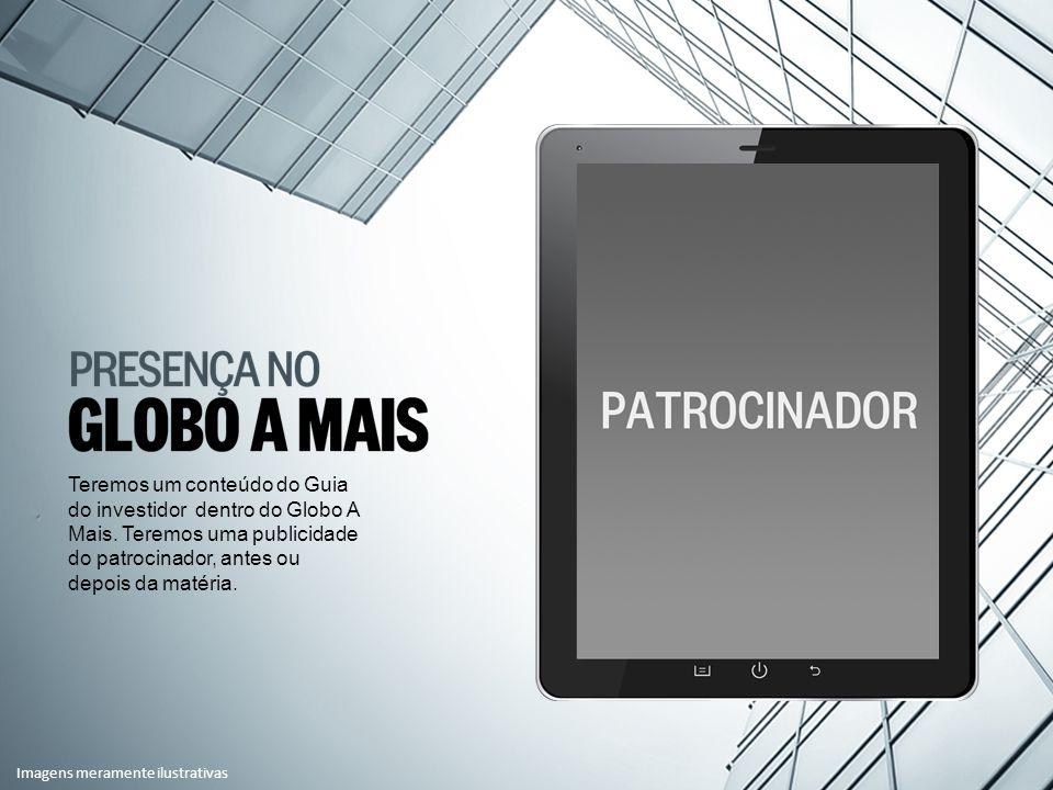 Teremos um conteúdo do Guia do investidor dentro do Globo A Mais.