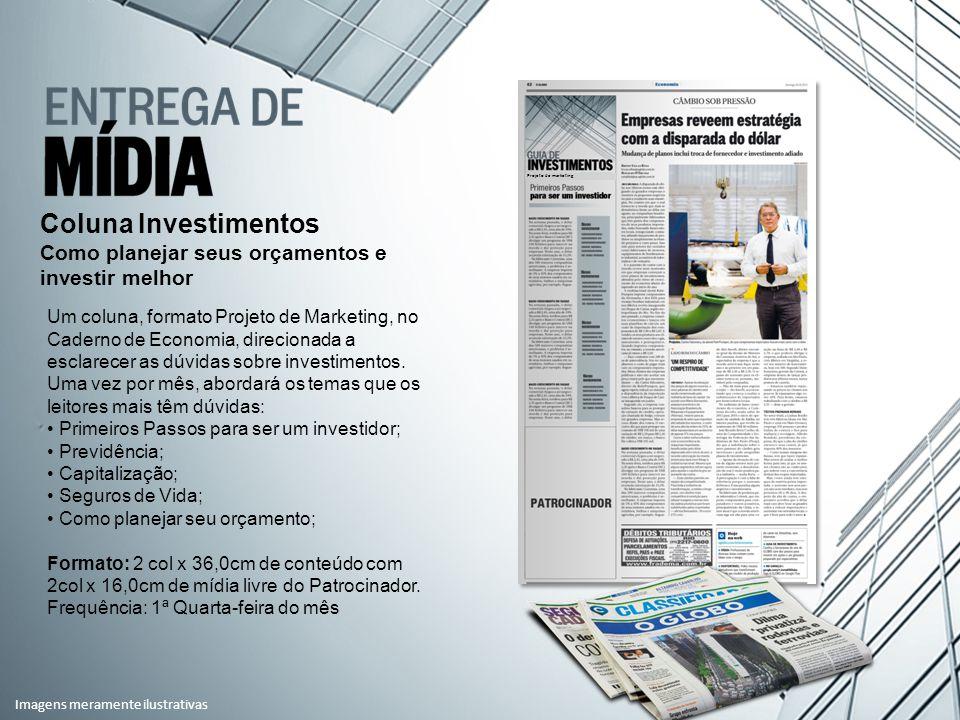Um coluna, formato Projeto de Marketing, no Caderno de Economia, direcionada a esclarecer as dúvidas sobre investimentos.