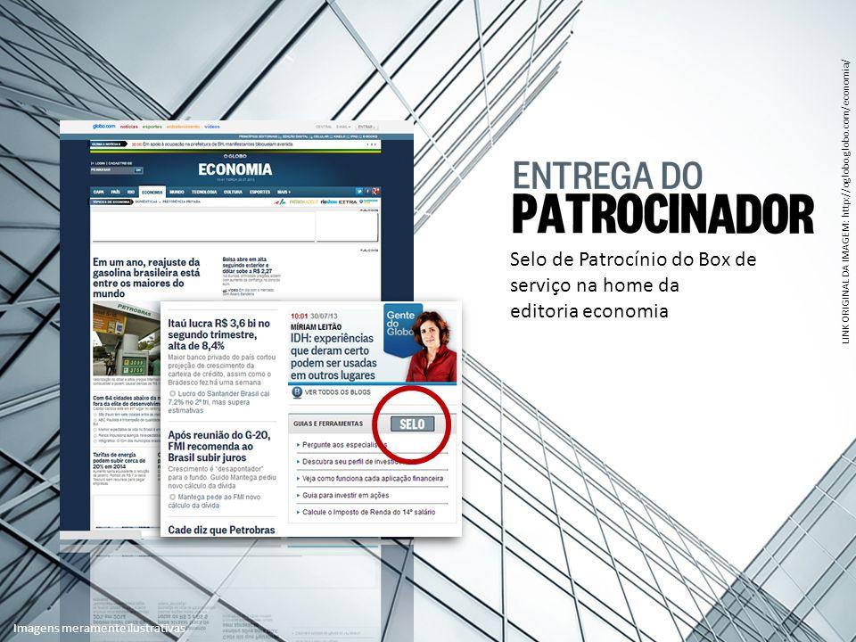 Selo de Patrocínio do Box de serviço na home da editoria economia LINK ORIGINAL DA IMAGEM: http://oglobo.globo.com/economia/ Imagens meramente ilustrativas