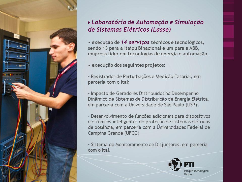 Laboratório de Automação e Simulação de Sistemas Elétricos (Lasse) execução de 14 serviços técnicos e tecnológicos, sendo 13 para a Itaipu Binacional e um para a ABB, empresa líder em tecnologias de energia e automação.